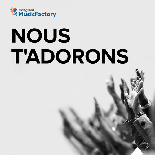 French – Nous T'adorons