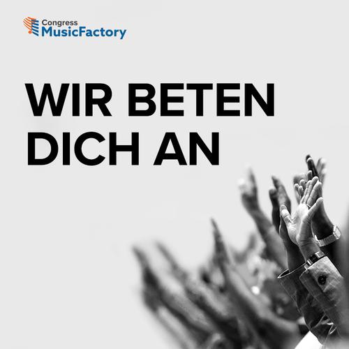 German - Wir beten Dich an