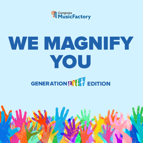 We Magnify You: GenerationLift Edition