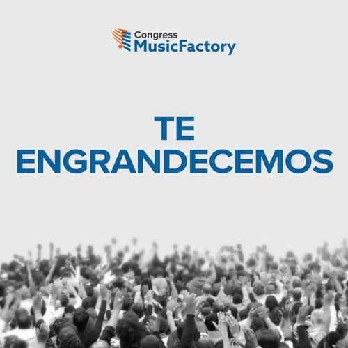 Te Engrandecemos [We Magnify You - Spanish]