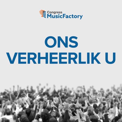 Ons Verheerlik U [We Magnify You - Afrikaans]