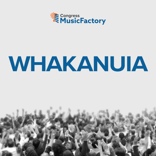 Whakanuia [We Magnify You - Te Reo Maori]