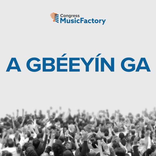 A GBÉEYÍN G [We Magnify You - Yorùbá]