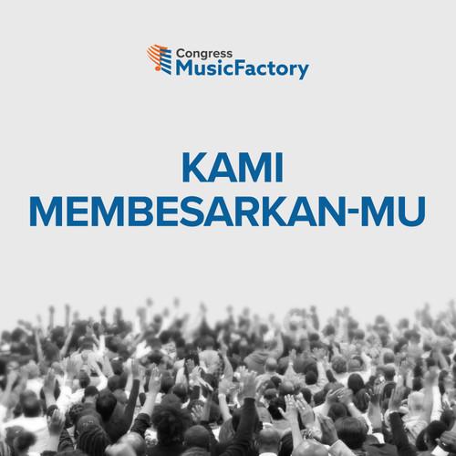 Kami membesarkanMu [We Magnify You – Bahasa Indonesia]