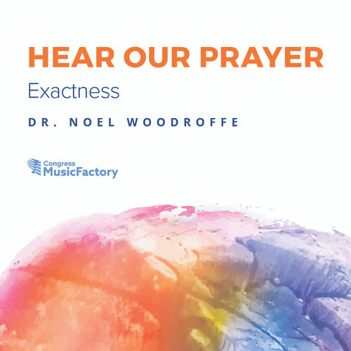 Hear Our Prayer - Exactness