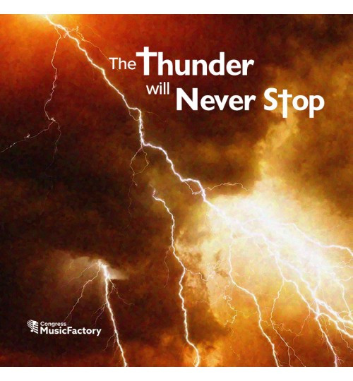 The Thunder Will Never Stop (Audio CD)