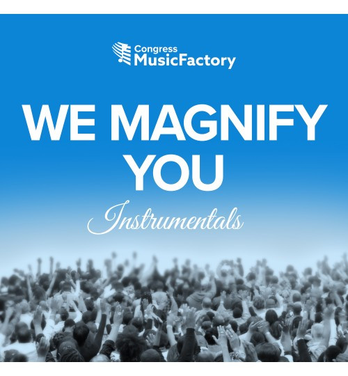 We Magnify You - Instrumental (Audio CD)