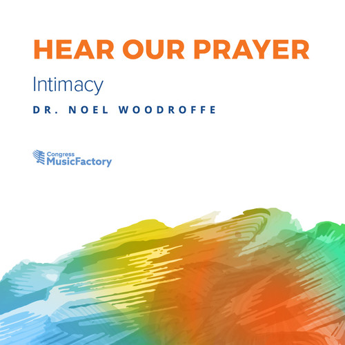 Hear Our Prayer - Intimacy