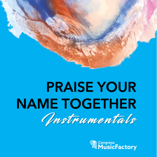 Praise Your Name Together Instrumentals