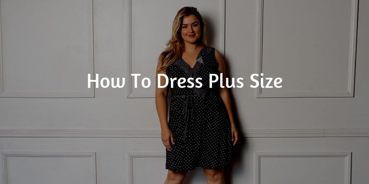 How to Dress Plus Size - VIBE Apparel Co.