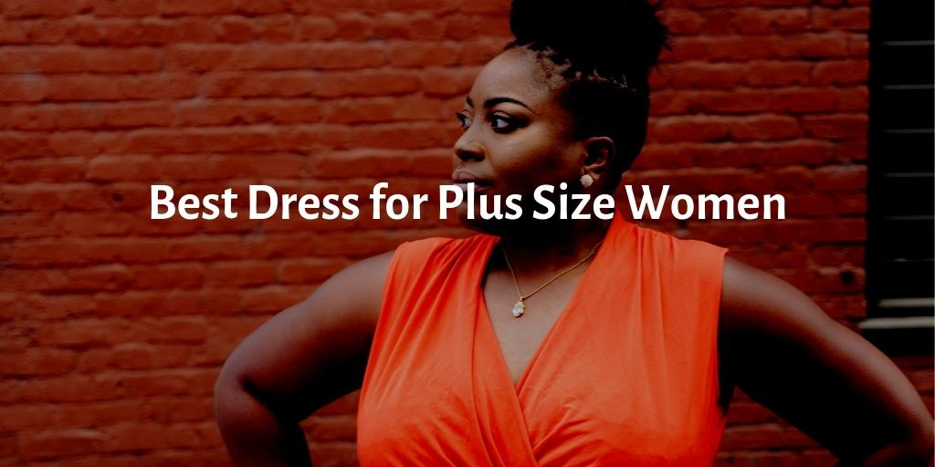 What Type of Dress is Best for Plus Size Women?