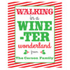 Funny Custom Christmas Wine Labels - Personalized Christmas Wine Bottle Stickers - Walking In A Wine-Ter Wonderland