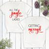 Getting Merry'd & Jingle Ladies Bachelorette T-Shirts