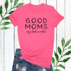 Good Moms T-Shirt (More Colors!)