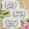 Cloth Masks for Wedding Guests, Anniversary, Engagement or Birthday Party: It's Party Time - Happily Ever After - This Is My Party Mask
