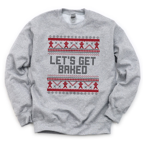 Let's Get Baked Christmas Sweatshirt - Unisex Adult Funny Christmas Sweater for Men or Women