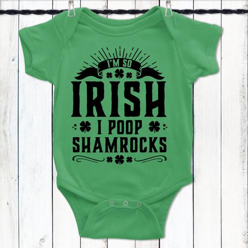 I'm So Irish St. Patrick's Day Baby Shirt