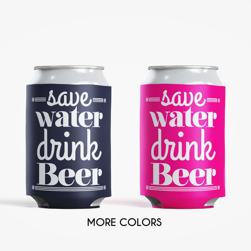 Colored Can Coolers: Save Water Drink Beer