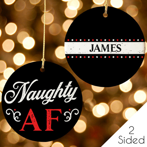 Personalized Naughty AF Christmas Ornament