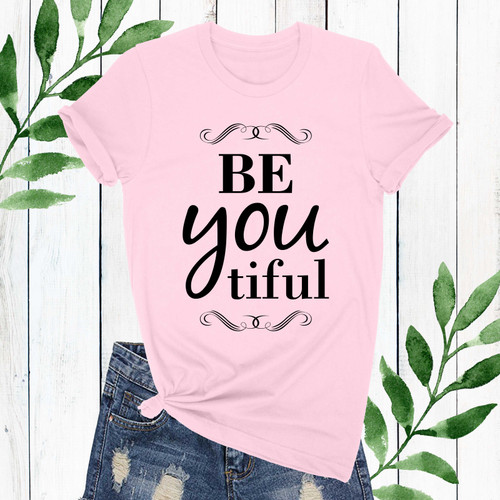 Be-You-Tiful T-Shirt (More Colors!)
