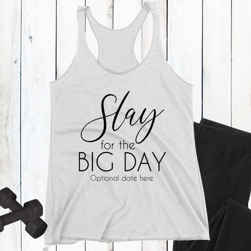 Slay for the Big Day Wedding Fitness Tank Top