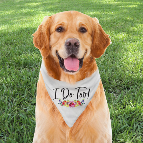 Dog Bandana: I Do Too Watercolor Floral