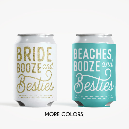 Colored Bachelorette Can Coolers: Bride Booze & Besties - Beaches Booze & Besties