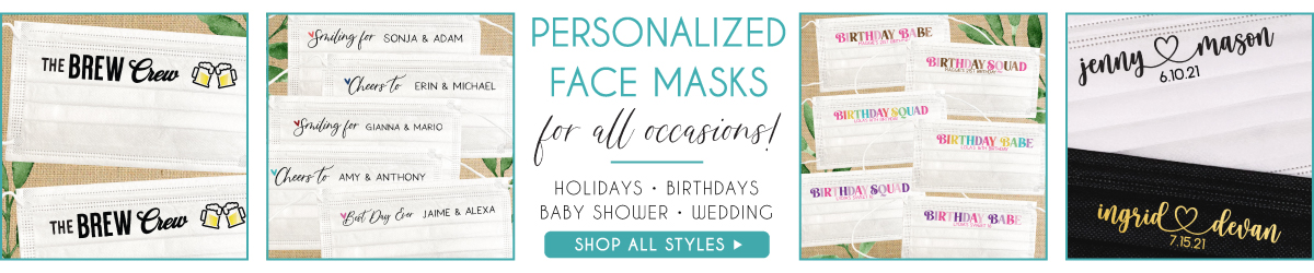 Custom Face Masks for Wedding Guests, Birthdays, Baby Showers and Parties