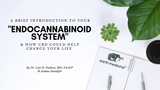 A BRIEF INTRODUCTION TO YOUR ENDOCANNABINOID SYSTEM - AND HOW CBD COULD HELP CHANGE YOUR LIFE