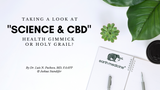 SCIENCE AND CBD - HEALTH GIMMICK OR HOLY GRAIL?