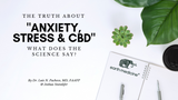 ANXIETY, STRESS AND CBD - WHAT DOES THE SCIENCE SAY?