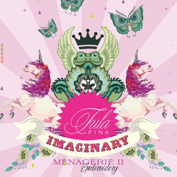 Tula Pink Presents - The Imaginary Menagerie II