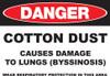 DANGER Cotton Dust