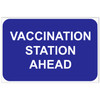 Vaccination Station Ahead Sign, Blue with White Text