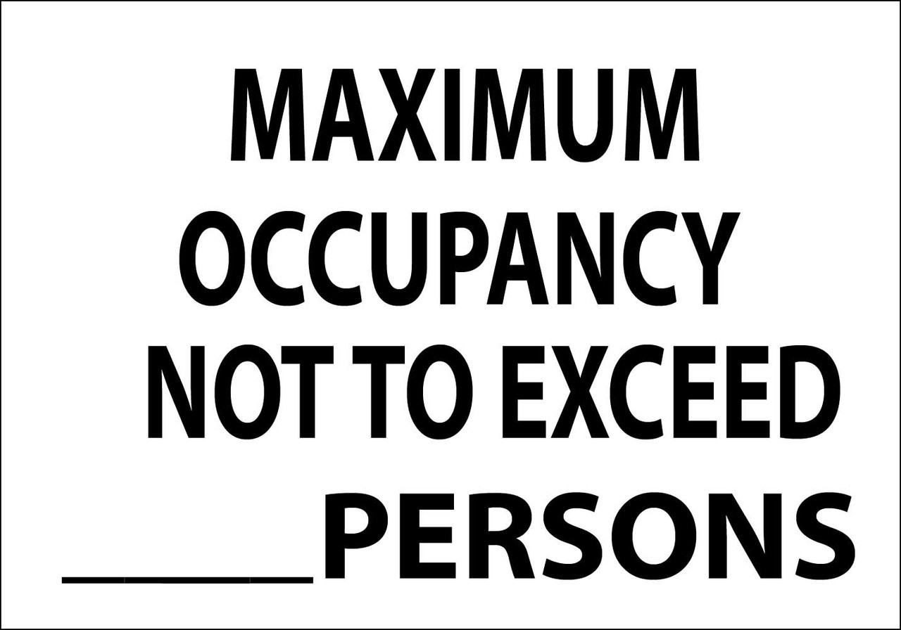 MAXIMUM OCCUPANCY NOT TO EXCEED-PERSONS