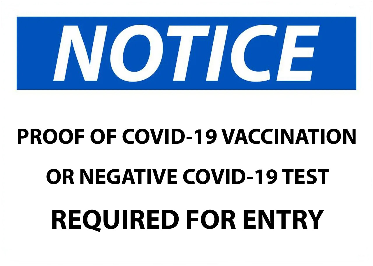 Notice COVID-19 Vaccination or negative test required for entry Sign.