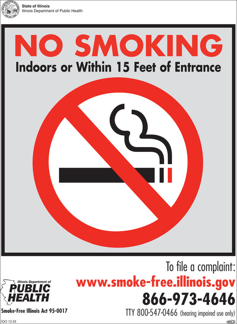 No Smoking Indoors or Within 15 Feet of Entrance, To file a complaint: www.smoke-free.illinois.gov, 866-973-4646, TTY 800-547-0466 (hearing impaired use only), Smoke-Free Illinois Act 95-0017