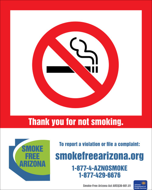 Thank you for not smoking. To report a violation or file a compliant: smokefreearizona.org, 1-877-4-AZNOSMOKE, 1-877-429-6676, Smoke-Free Arizona Act ARS36-601.01