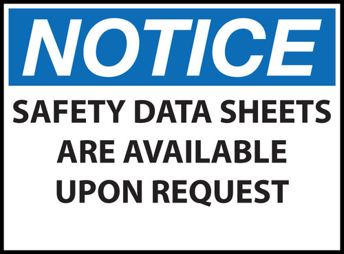 Notice Sign, Safety Data Sheets Available Upon Request