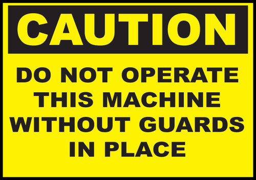 Caution Sign Do Not Operate This Machine Without Guards