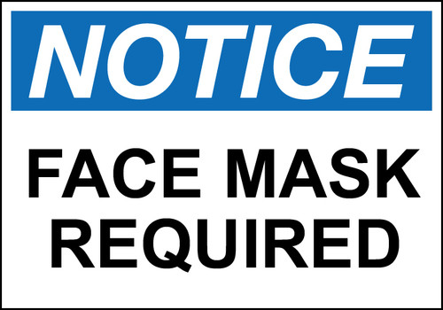 NOTICE Face Mask Required Sign, Available in Different Sizes and Materials
