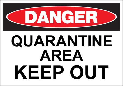 Eco Safety Sign, DANGER Quarantine Area Keep Out, Available in Different Sizes and Materials