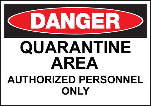 Eco Safety Sign, DANGER Quarantine Area Authorized Personnel Only, Available in Different Sizes and Materials
