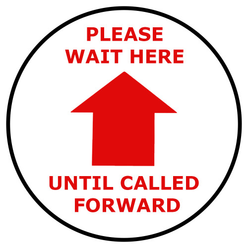 """Social Distancing Floor Sign, Please Wait Here Until Called Forward , 12"""" x 12"""""""