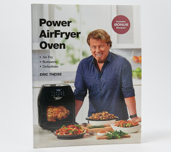 The Power Air Fryer Oven Cookbook by Eric Theiss