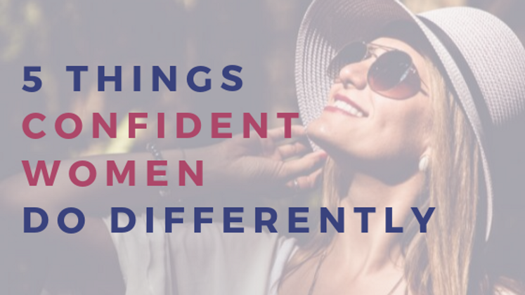 5 Things Confident Women Do Differently