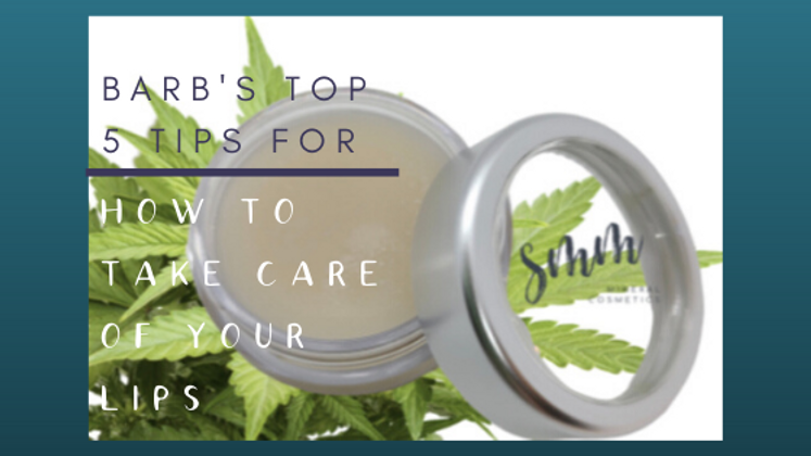 How To Take Care of Your Lips: Barb's Top 5 Natural Lip Care Tips