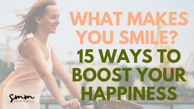 What Makes You Smile? Here Are 15 Ways to Get More Happiness Out of Your Day