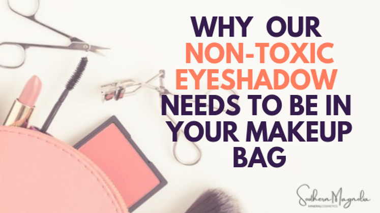 Why Our Non-Toxic Eyeshadow Needs to Be in Your Makeup Bag