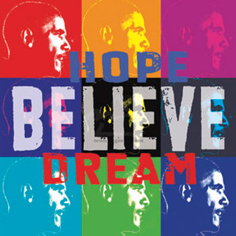 Barack Obama - Hope, Believe, Dream (10 x 10in) Art Poster